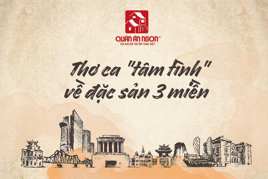 """THƠ CA """"TÂM TÌNH"""" VỀ ĐẶC SẢN 3 MIỀN"""